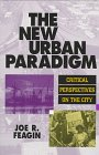 The New Urban Paradigm: Critical Perspectives on the City - Joe R. Feagin Texas A & M University