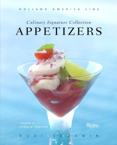 Appetizers: Culinary Signature Collection, Volume IV (Holland American Line) - Holland America Line; Rudi Sodamin