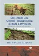 Soil Erosion and Sediment Redistribution in River Catchments: Measurement, Modelling and Management