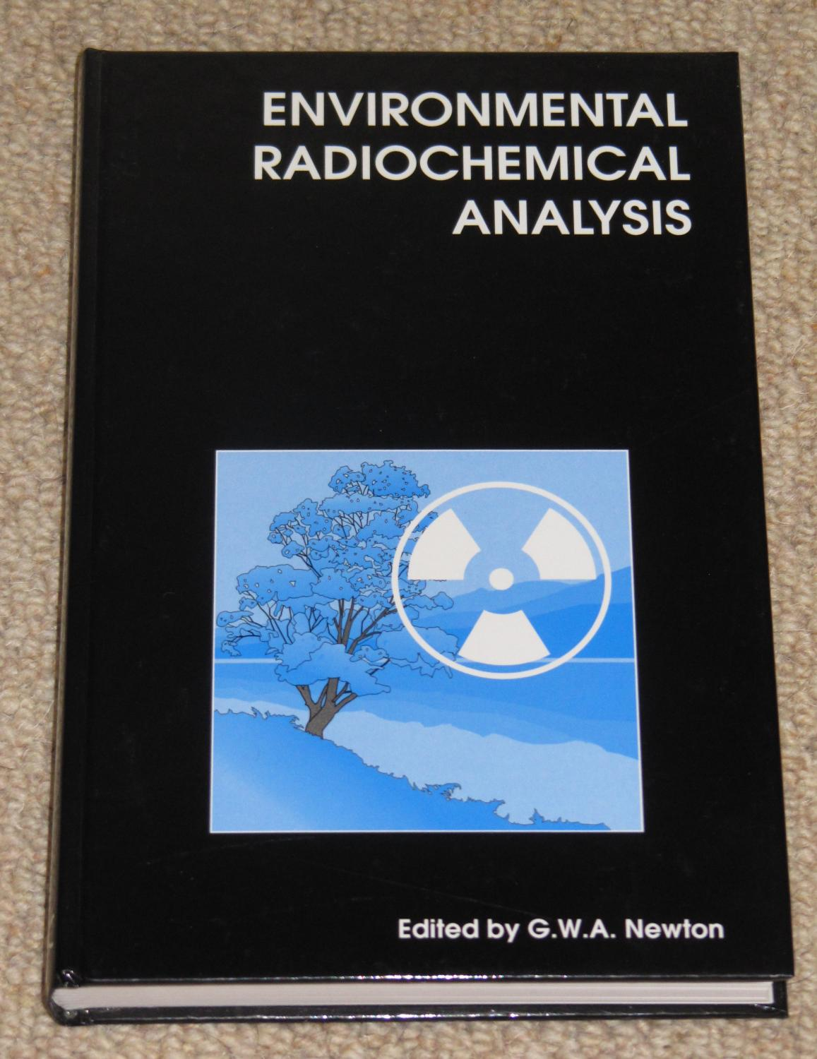 Environmental Radiochemical Analysis - Newton, G.W.A.(Edited by)