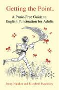 Getting the Point: A Panic-Free Guide to English Punctuation for Adults