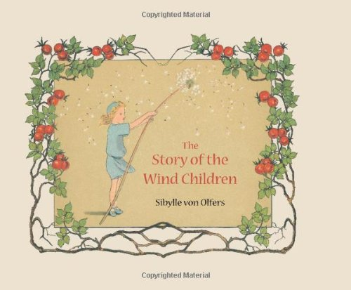 The Story of the Wind Children - Sibylle Von Olfers; Sibylle Von Olfers