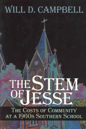 The Stem of Jesse: The Costs of Community at a 1960's Southern School - Will D. Campbell