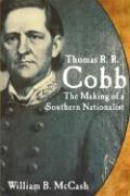 Thomas R. R. Cobb: The Making of a Southern Nationalist - McCash, William B.