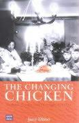 Changing Chicken: Chooks, Cooks and Culinary Culture - Dixon, Jane