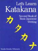 Let's Learn Katakana: Second Book of Basic Japanese Writing