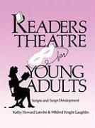 Readers Theatre for Young Adults: Scripts and Script Development