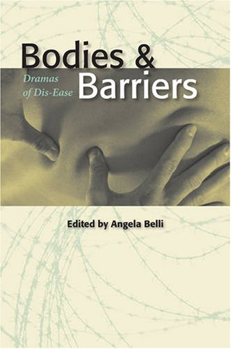 Bodies and Barriers: Dramas of Disease (Literature and Medicine) - Angela Belli