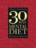 Thirty-Day Mental Diet: The Way to a Better Life - Kinnear, Willis H.