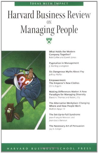 Harvard Business Review on Managing People - Rob Goffee, Garetht Jones, Sterling Livingston, Jeffrey Pfeffe, David Thomas, Robin J. Ely, Jean-Frantois Manz