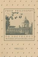 From Philosophy to Sociology: The Evolution of French Liberalism, 1870-1914