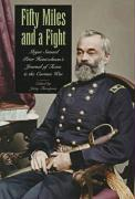 Fifty Miles and a Fight: Major Samuel Peter Heintzelman's Journal of Texas and the Cortina War