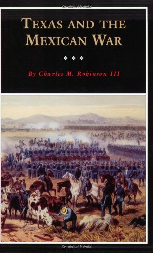 Texas and the Mexican War: A History and a Guide (Fred Rider Cotten Popular History Series) - Charles M. Robinson III