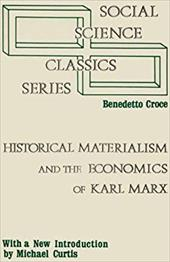 Historical Materialism and the Economics of Karl Marx (Social Science Classics Series)