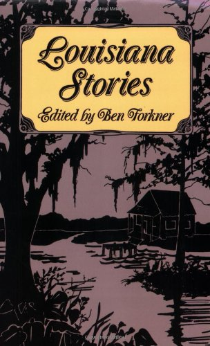 Louisiana Stories - George Cable; Lafcadio Hearn; Grace King; Lyle Saxon