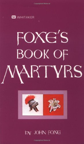 Foxe's Book Of Martyrs: An Edition for the People - Foxe, John
