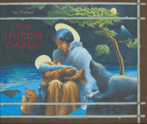 The Huron Carol - Ian Wallace