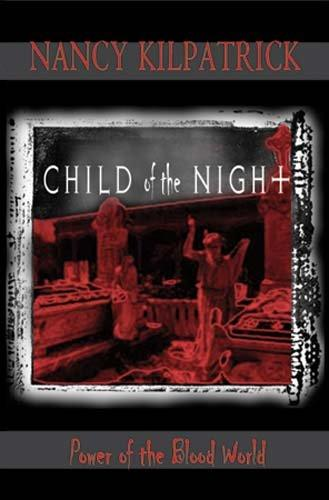 Child of the Night: Power of the Blood World - Kilpatrick, Nancy