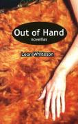 Out of Hand: Novellas - Whiteson, Leon