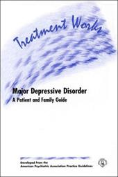 American Psychiatric Association Practice Guideline for the Treatment of Patients with Major Depressive Disorder