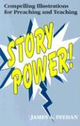 Story Power!: Compelling Illustrations for Preaching and Teaching