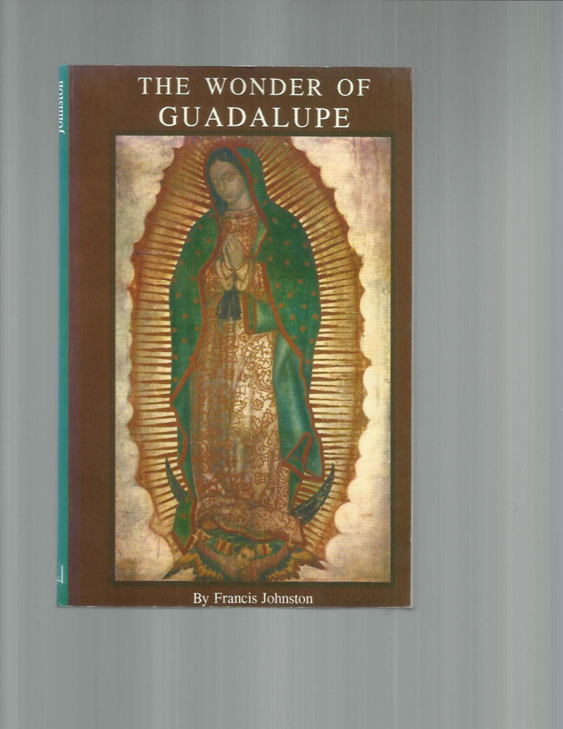 THE WONDER OF GUADALUPE: The Origin And Cult Of The Miraculous Image Of The Blessed Virgin In Mexico. - Johnston, Francis