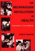 The Nicaraguan Revolution in Health: From Somoza to the Sandinistas
