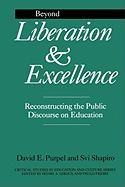 Beyond Liberation and Excellence: Reconstructing the Public Discourse on Education