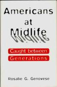 Americans at Midlife: Caught Between Generations