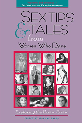 Sex Tips and Tales from Women Who Dare: Exploring the Exotic Erotic - Jo-Anne Baker