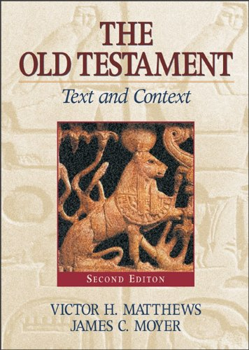 Old Testament: Text and Context - Victor M. Matthews; James C. Moyer
