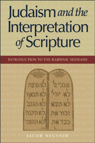 Judaism and the Interpretation of Scripture: Introduction to the Rabbinic Midrash - Jacob Neusner