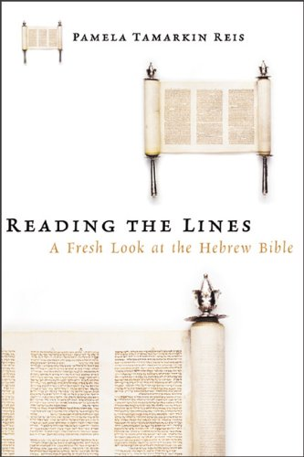 Reading the Lines: A Fresh Look at the Hebrew Bible - Pamela Tamarkin Reis