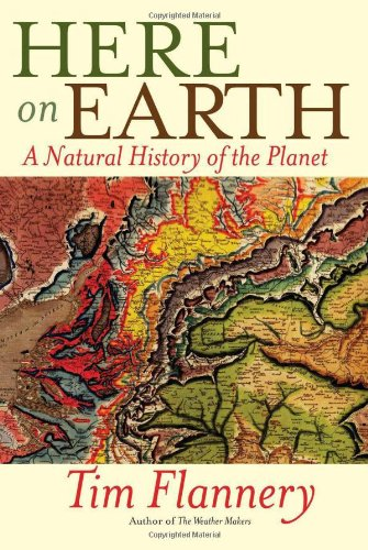 Here on Earth: A Natural History of the Planet - Flannery, Tim