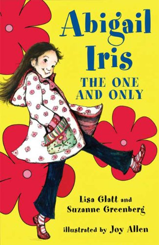 Abigail Iris: The One and Only - Lisa Glatt; Suzanne Greenberg