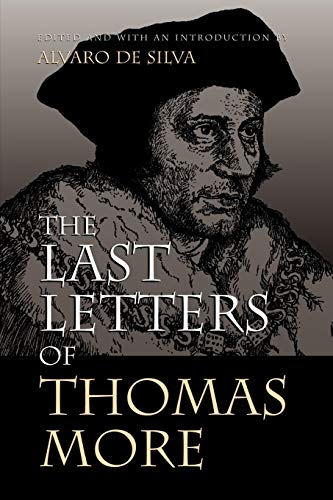 The Last Letters of Thomas More - More, Thomas; Ogden, H. V. S.