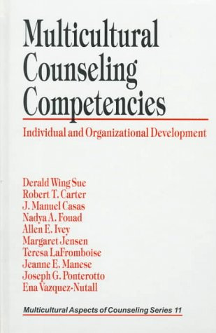 Multicultural Counseling Competencies: Individual and Organizational Development (Multicultural Aspects of Counseling And Psychotherapy) - Derald Wing Sue; Robert T. Carter; J. Manuel Casas; Nadya Fouad; Allen E. Ivey; Margaret Jensen; Teresa LaFrom