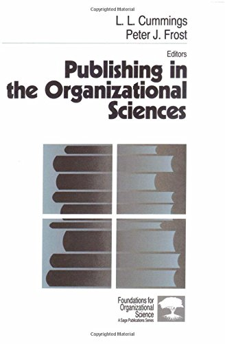 Publishing in the Organizational Sciences (Foundations for Organizational Science) - L . L. Cummings; Peter J. Frost