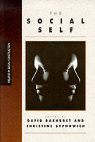 The Social Self (Inquiries in Social Construction series) - David Bakhurst; Christine Sypnowich