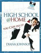 High School @ Home: You Can Do It! - Johnson, Diana