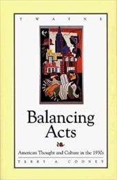 Studies in the American Thought and Culture Series: Balancing Acts: Atc in the 1930s