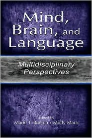 Mind, Brain, and Language: Multidisciplinary Perspectives