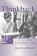 Thinkback: A Users Guide to Minding