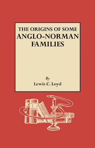 The Origins of Some Anglo-Norman Families - Lewis Christopher Loyd