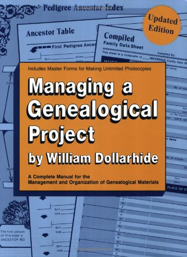 Managing a Genealogical Project Updated Edition - William Dollarhide