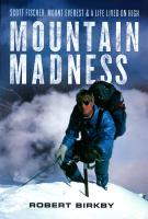Mountain Madness: Scott Fischer, Mount Everest & a Life Lived on High