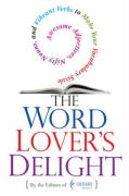 The Word Lover's Delight: Awesome Adjectives, Nifty Nouns, and Vibrant Verbs to Make Your Vocabulary Sizzle