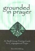 Grounded in Prayer Ldr