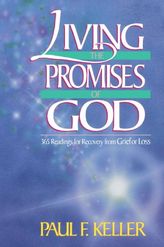 Living the Promises of God: 365 Readings for Recovery from Grief or Loss - Paul F. Keller