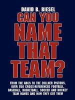 Can You Name That Team?: A Guide to Professional Baseball, Football, Soccer, Hockey, and Basketball Teams and Leagues